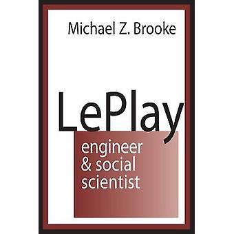 Le Play - ingeniør og Social videnskabsmand (ny udgave) af Michael Z. Br