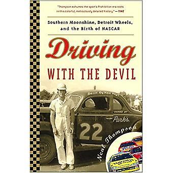 Rijden met de duivel: zuidelijke Moonshine, Detroit wielen en de geboorte van NASCAR
