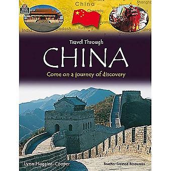 Voyage à travers la Chine: Venez sur un voyage de découverte
