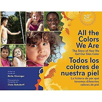 Alla The färger vi är / Todos los colores de nuestra piel: The Story av hur vi får vår hud färg/La historia...