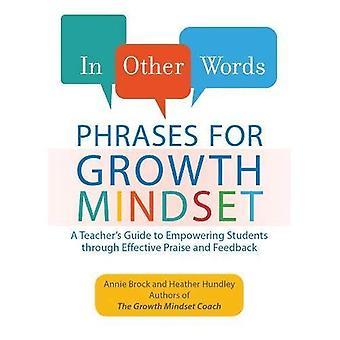 Met andere woorden: Zinnen voor groei-Mindset: A Teacher's Guide aan empowerment studenten door middel van effectieve lof en Feedback