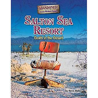 Salton Sea Resort: Dood in de woestijn (verlaten: steden zonder mensen)