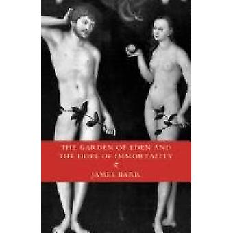 The Garden of Eden and the Hope of Immortality The ReadTuckwell Lectures for 1990 by Barr & James