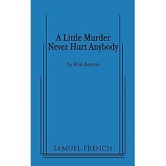 A Little Murder Never Hurt Anybody by Bernas & Ron