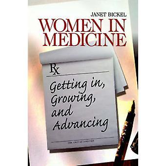 Kvinnor i medicin får i växande och avancera genom Bickel & Janet W.