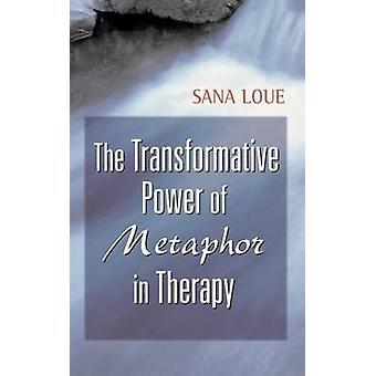Pouvoir de transformation de la métaphore en thérapie par Loue & Sana