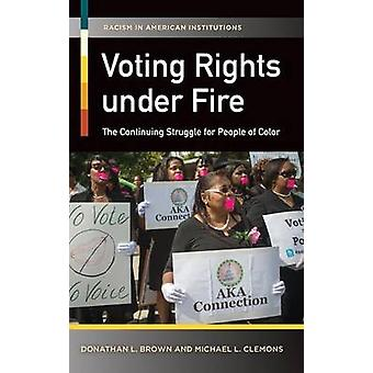 Derecho a voto bajo el fuego de la lucha continua por la gente de Color por Brown & Donathan