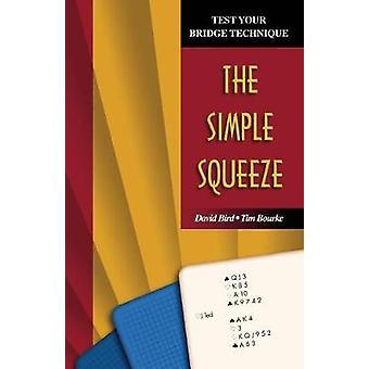 Test Your Bridge Technique The Simple Squeeze by Bird & David