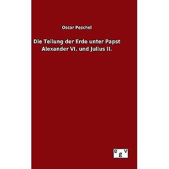 Die Teilung der Erde unter Papst Alexander VI. und Julius II. by Peschel & Oscar