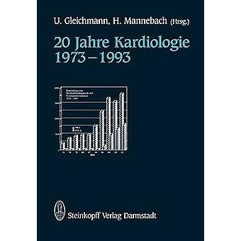 20 Jahre Kardiologie 19731993 by Gleichmann & U.