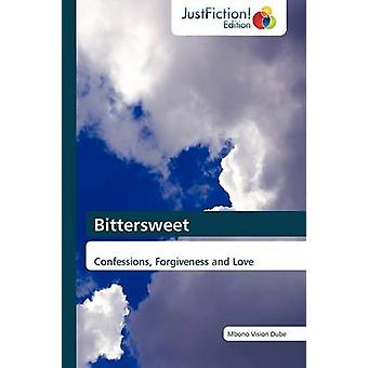 Bittersweet by Dube & Mbono Vision