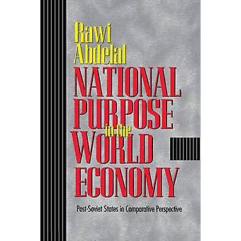 National Purpose in the World Economy - Post-Soviet States in Comparat
