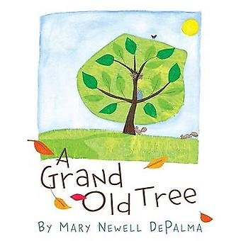 The Grand Old Tree by Mary Newell DePalma - 9780439623346 Book