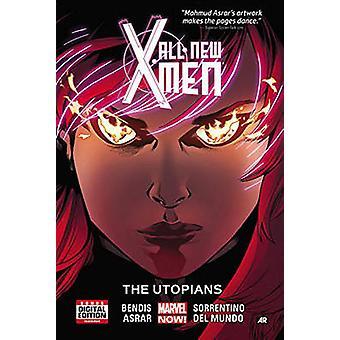 All-New X-Men - Volume 7 - Utopians by Brian Michael Bendis - Mahmud A.