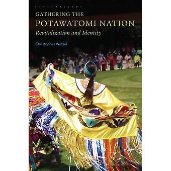 Gathering the Potawatomi Nation - Revitalization and Identity by Chris