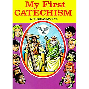 My First Catechism by Reverend Lawrence G Lovasik - 9780899423821 Book