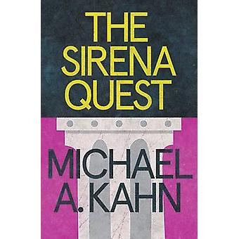 The Sirena Quest by Michael A Kahn - 9781464203503 Book