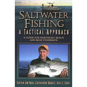 Saltwater Fishing - A Tactical Approach -- A Guide for Northeast Beach