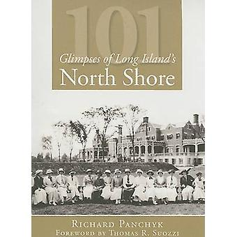 101 Glimpses of Long Island's North Shore by Richard Panchyk - 978159