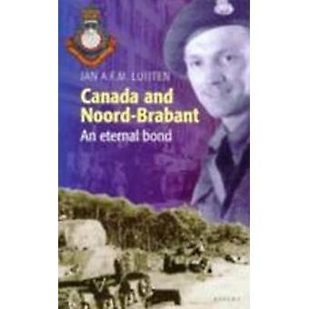 Canada and Noord-Brabant - An Eternal Bond by J. A. F. M. Luijten - 97