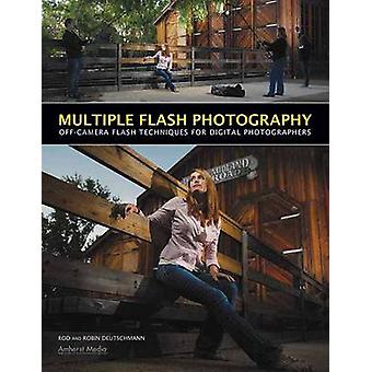 Multiple Flash Photography - Off-Camera Flash Techniques for Digital P