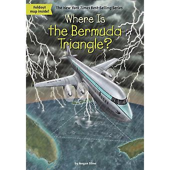 Where Is The Bermuda Triangle by Megan Stine