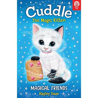 Cuddle the Magic Kitten Book 1 Magical Friends by Hayley Daze