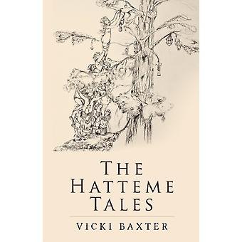 The Hatteme Tales by Baxter & Vicki