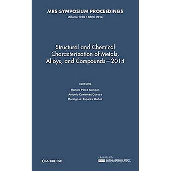 Structural and Chemical Characterization of Metals Alloys and Compounds  2014 Volume 1766 by Edited by Ramiro Perez Campos & Edited by Antonio Contreras Cuevas & Edited by Rodrigo A Esparza Munoz
