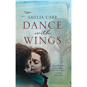 Dance With Wings by Amelia Carr