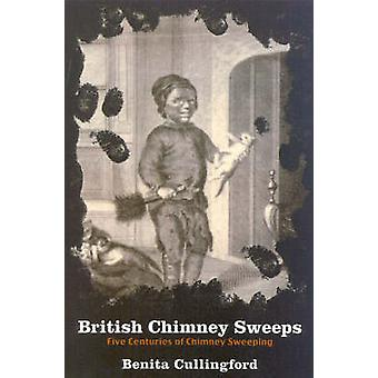 British Chimney Sweeps Five Centuries of Chimney Sweeping by Cullingford & Benita