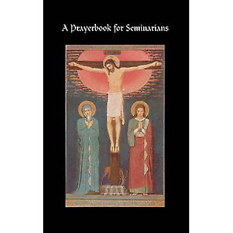 A Prayerbook for Seminarians by Faculty of St. Thomas Seminary &
