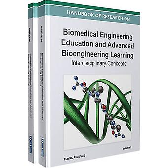 Handbook of Research on Biomedical Engineering Education and Advanced Bioengineering Learning Interdisciplinary Cases  2 Volume Set by Ziad O. AbuFaraj