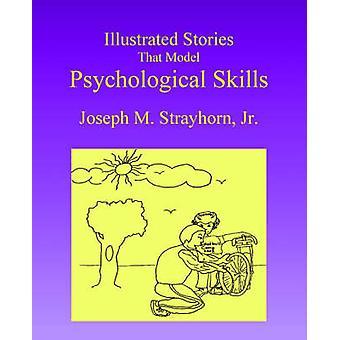 Illustrated Stories That Model Psychological Skills by Strayhorn & Joseph M.