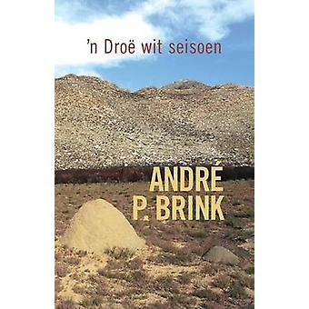 n Dro wit seisoen by Brink & Andr P