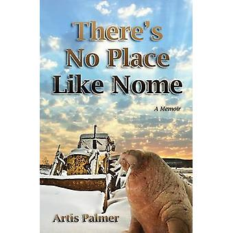 Theres No Place Like Nome by Palmer & Artis