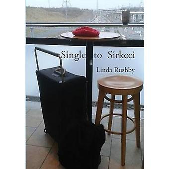 Single to Sirkeci by Rushby & Linda
