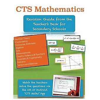 CTS Mathematics Revision Guide from the Teachers Desk for Secondary Schools by School Teachers & Caribbean