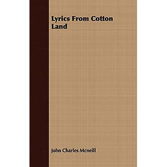 Lyrics From Cotton Land by Mcneill & John Charles