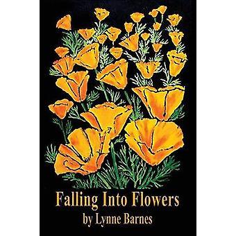 Falling into Flowers by Barnes & Lynne