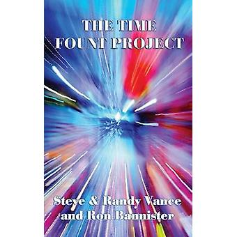 The Time Fount Project by Vance & Steve
