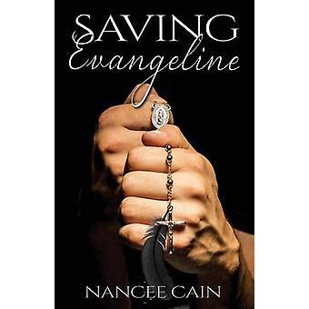 Saving Evangeline by Cain & Nancee