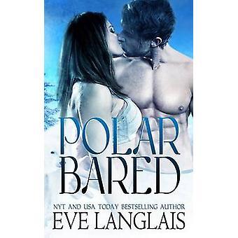 Polar Bared by Langlais & Eve