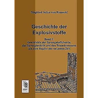 Geschichte Der Explosivstoffe by Romocki & Siegfried Julius Von