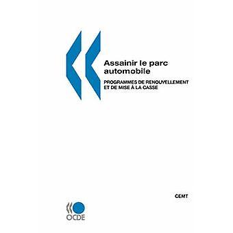 Assainir le parc automobile  Programmes de renouvellement et de mise a la casse by Publie par editions OCDE