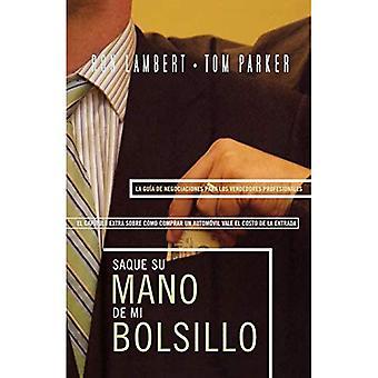 Saque su Mano de Mi Bolsillo = Is That Your Hand in My Pocket?