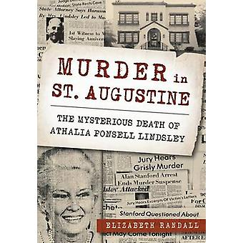 Murder in St. Augustine - The Mysterious Death of Athalia Ponsell Lind