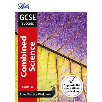 GCSE Combined Science Higher Exam Practice Workbook - with Practice T