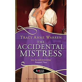 The Accidental Mistress - A Rouge Regency Romance by Tracy Anne Warren