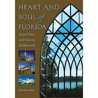 Cuore e Anima della Florida - Siti Sacri e Architettura Storica di